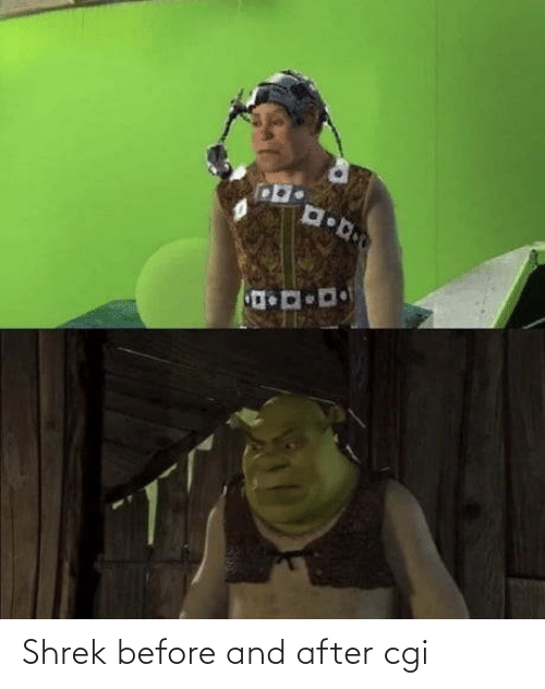 before and after: Shrek before and after cgi