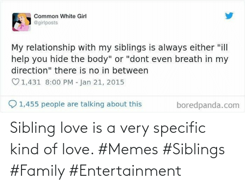 Love Is: Sibling love is a very specific kind of love. #Memes #Siblings #Family #Entertainment