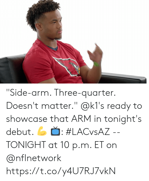 "Memes, 🤖, and Arm: ""Side-arm. Three-quarter. Doesn't matter.""   @k1's ready to showcase that ARM in tonight's debut. 💪   📺: #LACvsAZ -- TONIGHT at 10 p.m. ET on @nflnetwork https://t.co/y4U7RJ7vkN"
