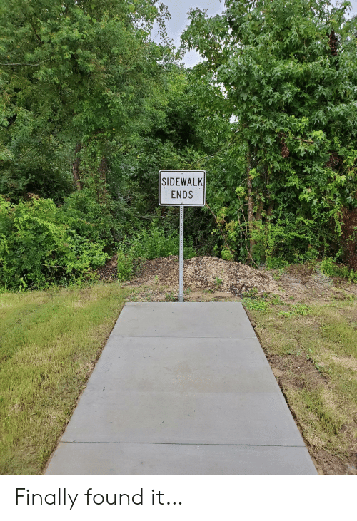 Finally, Found It, and Ends: SIDEWALK  ENDS Finally found it…