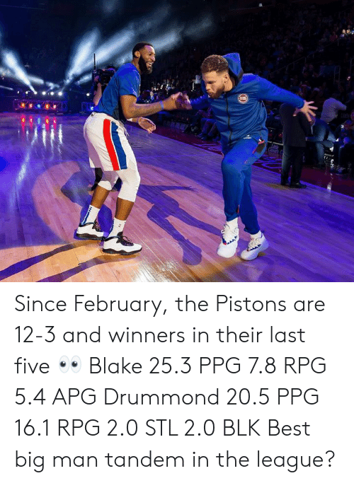 Drummond: Since February, the Pistons are 12-3 and winners in their last five 👀  Blake 25.3 PPG 7.8 RPG 5.4 APG Drummond 20.5 PPG 16.1 RPG 2.0 STL 2.0 BLK  Best big man tandem in the league?