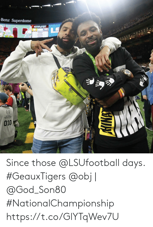 those: Since those @LSUfootball days. #GeauxTigers  @obj | @God_Son80 #NationalChampionship https://t.co/GlYTqWev7U
