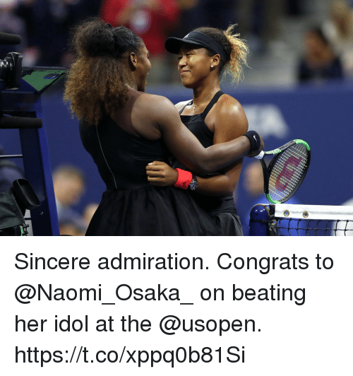 Memes, Admiration, and 🤖: Sincere admiration.   Congrats to @Naomi_Osaka_ on beating her idol at the @usopen. https://t.co/xppq0b81Si