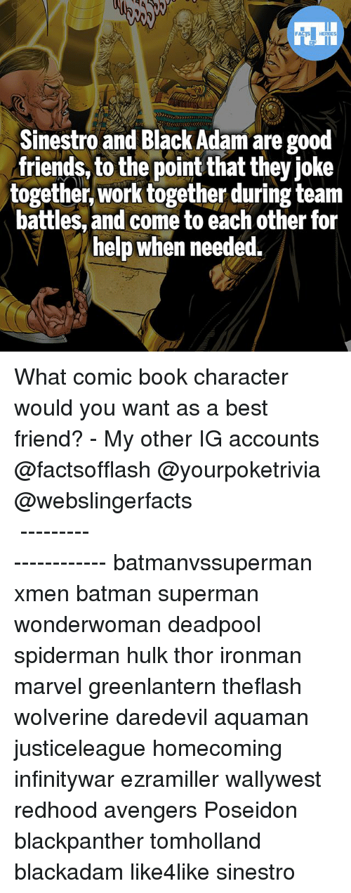 black adam: Sinestro and Black Adam are good  friends, to the point that they joke  together,work together during team  battles, and come to each other for  help when needed. What comic book character would you want as a best friend? - My other IG accounts @factsofflash @yourpoketrivia @webslingerfacts ⠀⠀⠀⠀⠀⠀⠀⠀⠀⠀⠀⠀⠀⠀⠀⠀⠀⠀⠀⠀⠀⠀⠀⠀⠀⠀⠀⠀⠀⠀⠀⠀⠀⠀⠀⠀ ⠀⠀--------------------- batmanvssuperman xmen batman superman wonderwoman deadpool spiderman hulk thor ironman marvel greenlantern theflash wolverine daredevil aquaman justiceleague homecoming infinitywar ezramiller wallywest redhood avengers Poseidon blackpanther tomholland blackadam like4like sinestro