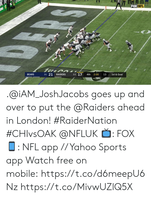 Memes, Nfl, and Sports: SING S  FOX NFL  1ST&  BEARS  3-1 21  RAIDERS  2-2 17  4th  2:00  13  1st & Goal .@iAM_JoshJacobs goes up and over to put the @Raiders ahead in London! #RaiderNation #CHIvsOAK @NFLUK  📺: FOX 📱: NFL app // Yahoo Sports app Watch free on mobile: https://t.co/d6meepU6Nz https://t.co/MivwUZlQ5X