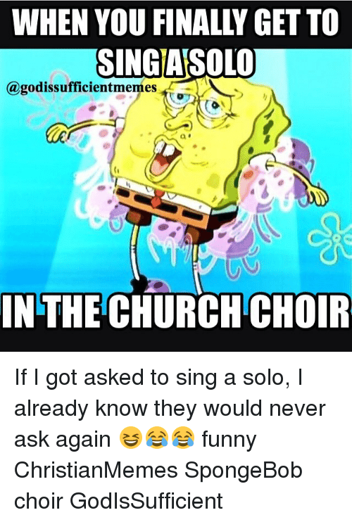 Singiasolo In The Church Choir If I Got Asked To Sing A Solo I