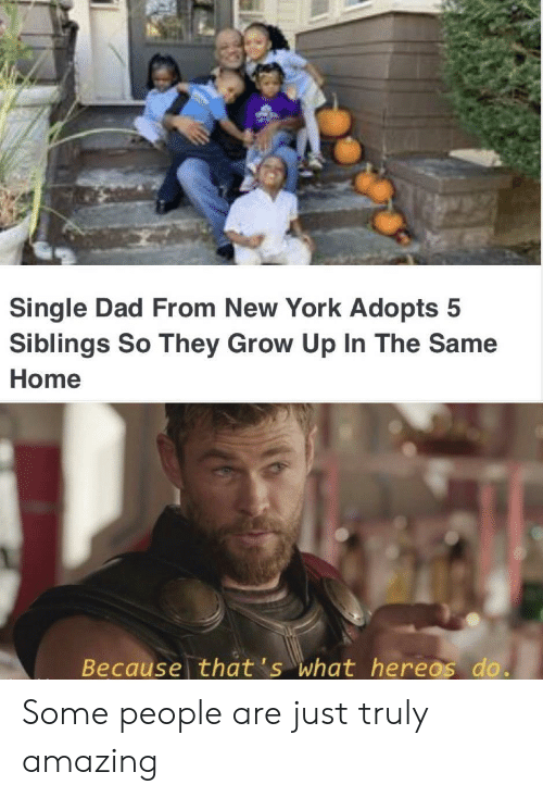 Dad, New York, and Home: Single Dad From New York Adopts 5  Siblings So They Grow Up In The Same  Home  Because that's what hereos do. Some people are just truly amazing