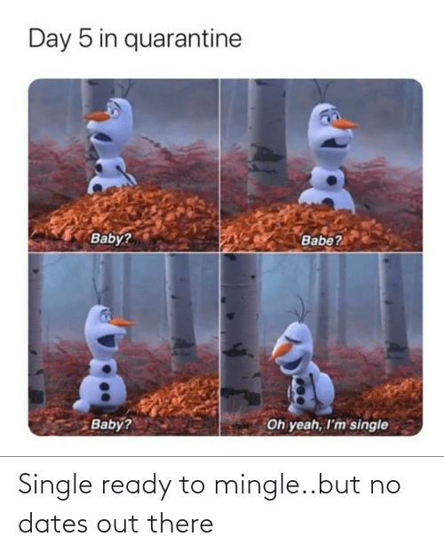 Out There: Single ready to mingle..but no dates out there