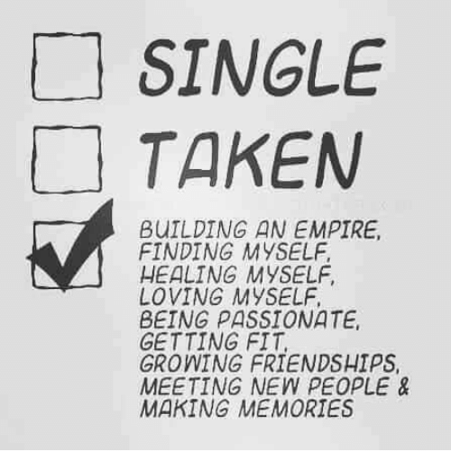 Empire, Taken, and Passionate: SINGLE  TAKEN  BUILDING AN EMPIRE,  FINDING MYSELF  HEALING MYSELF  LOVING MYSELF  BEING PASSIONATE  GETTING FIT  GROWING FRIENDSHIPS  MEETING NEW PEOPLE &  MAKING MEMORIES