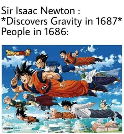 newton: Sir Isaac Newton  *Discovers Gravity in 1687*  People in 1686:  DaCOM