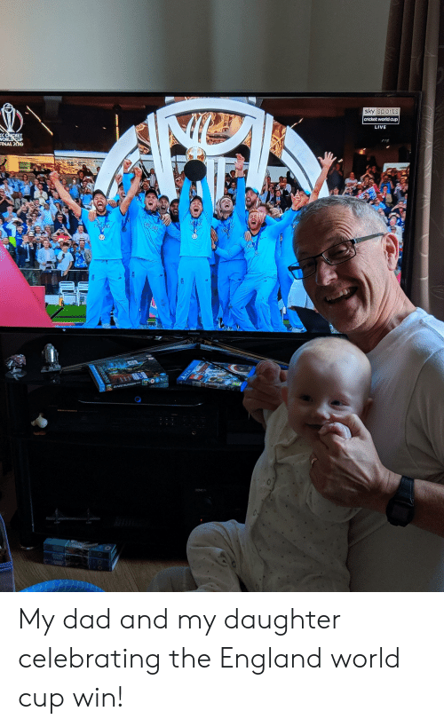 cricket world cup: sky sports   cricket world cup  CC CRICKET  WORLD CUP  FINAL 2010  LIVE  ENGLAND  ENTAND  ENNTAND  ENGATD  SAMSUNG  E  BLADE RUNNER  DENCN  i(2FADE HUMER  DPSA My dad and my daughter celebrating the England world cup win!