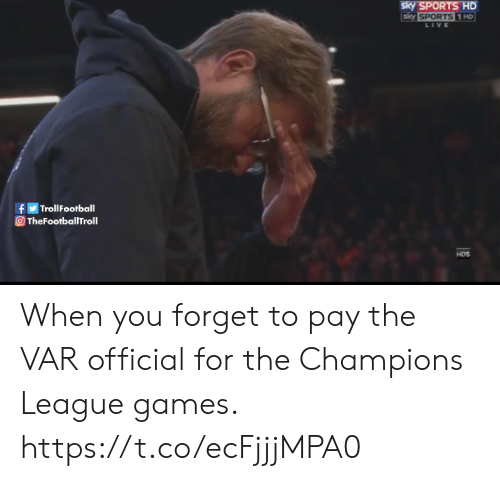 Trollfootball: sky SPORTS HD  sky SPORTS 1 HD  LIVE  TrollFootball  f  TheFootballTroll  HDS When you forget to pay the VAR official for the Champions League games. https://t.co/ecFjjjMPA0