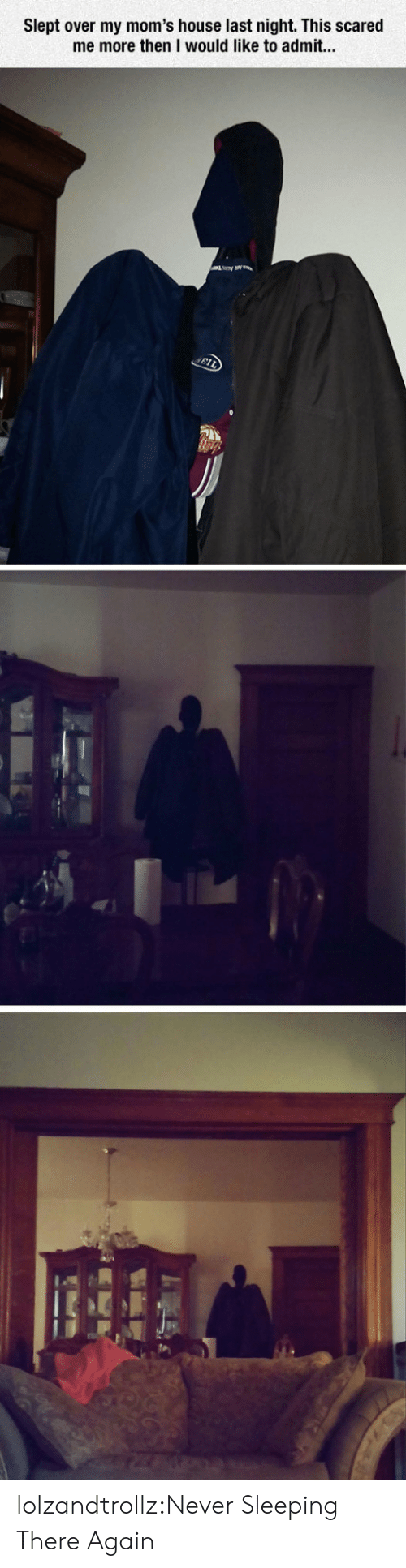 Moms, Tumblr, and Blog: Slept over my mom's house last night. This scared  me more then I would like to admit... lolzandtrollz:Never Sleeping There Again