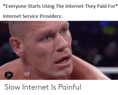 slow: Slow Internet Is Painful