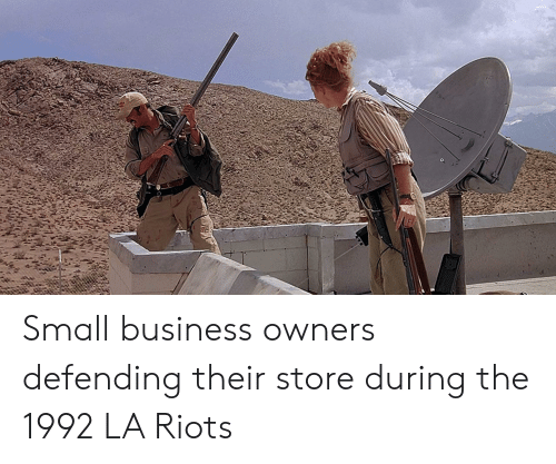 Business, La Riots, and Small Business: Small business owners defending their store during the 1992 LA Riots