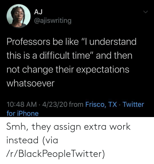 extra: Smh, they assign extra work instead (via /r/BlackPeopleTwitter)