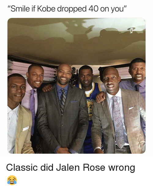 "Basketball, Jalen Rose, and Nba: ""Smile if Kobe dropped 40 on you"" Classic did Jalen Rose wrong 😂"