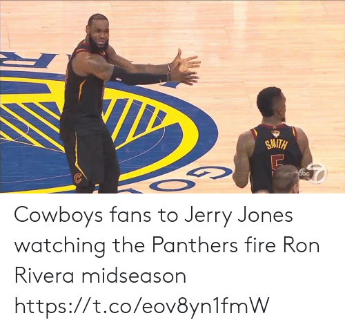 Dallas Cowboys: SMITH  abc Cowboys fans to Jerry Jones watching the Panthers fire Ron Rivera midseason https://t.co/eov8yn1fmW