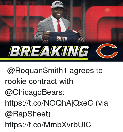 Memes, 🤖, and Via: SMITH  BREAKING .@RoquanSmith1 agrees to rookie contract with @ChicagoBears: https://t.co/NOQhAjQxeC (via @RapSheet) https://t.co/MmbXvrbUIC