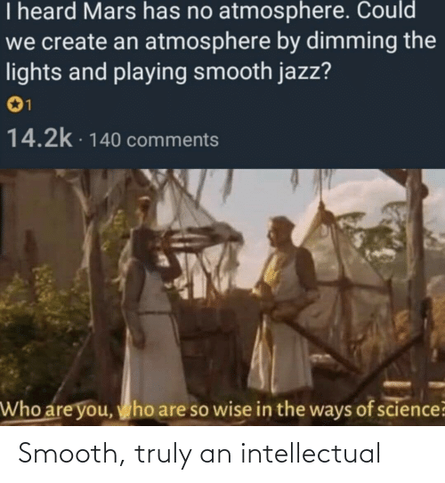An Intellectual: Smooth, truly an intellectual
