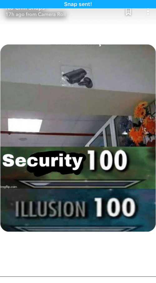 Illusion 100: Snap sent!  17h ago from Camera Roll  Security 100  imgflip.com  ILLUSION 100
