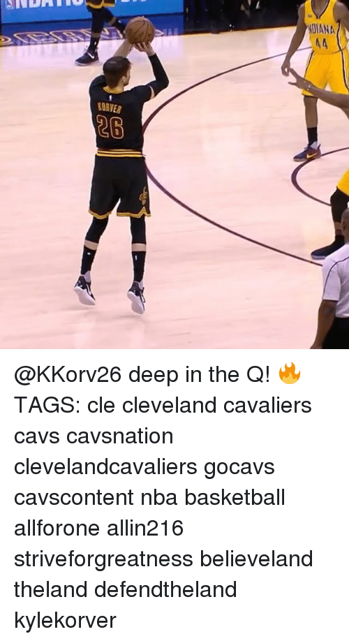 Basketball, Cavs, and Cleveland Cavaliers: SNDA  4DIANA  EDAVE  KORVER  2B @KKorv26 deep in the Q! 🔥 TAGS: cle cleveland cavaliers cavs cavsnation clevelandcavaliers gocavs cavscontent nba basketball allforone allin216 striveforgreatness believeland theland defendtheland kylekorver