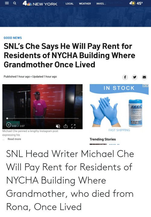 che: SNL Head Writer Michael Che Will Pay Rent for Residents of NYCHA Building Where Grandmother, who died from Rona, Once Lived