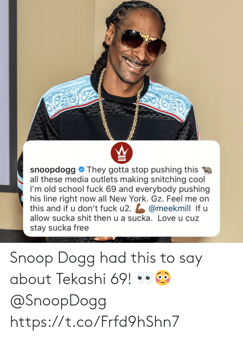 About: Snoop Dogg had this to say about Tekashi 69! 👀😳 @SnoopDogg https://t.co/Frfd9hShn7