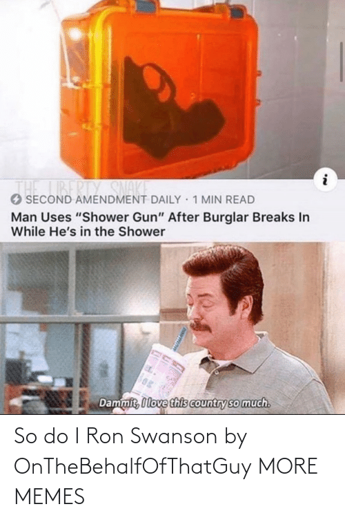 ron: So do I Ron Swanson by OnTheBehalfOfThatGuy MORE MEMES