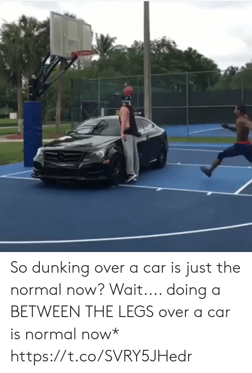 dunking: So dunking over a car is just the normal now? Wait.... doing a BETWEEN THE LEGS over a car is normal now* https://t.co/SVRY5JHedr