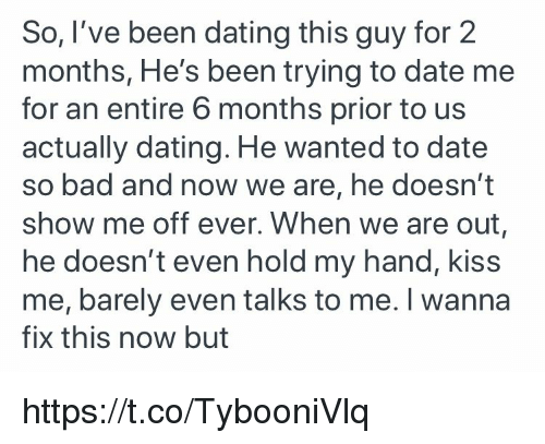 i have been dating a guy for 6 months