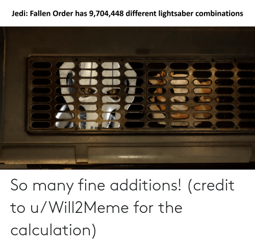 Calculation: So many fine additions! (credit to u/Will2Meme for the calculation)