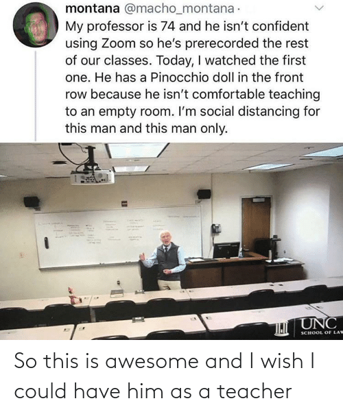 Could: So this is awesome and I wish I could have him as a teacher
