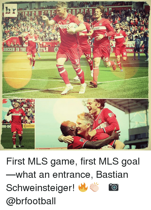 Memes, Soccer, and Game: SOCCER IN THE  ITA  Contine First MLS game, first MLS goal—what an entrance, Bastian Schweinsteiger! 🔥👏🏻 ⠀ 📷 @brfootball