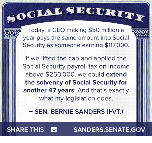 Senations: SOCIAL SEC  Today, a CEO making $50 million a  year pays the same amount into Social  Security as someone earning $117,000  If we lifted the cap and applied the  Social Security payroll tax on income  above $250,000, we could extend  the solvency of Social Security for  another 47 years. And that's exactly  what my legislation does  SEN. BERNIE SANDERS (I-VT)  SHARE THIS  SANDERS SENATE GOV