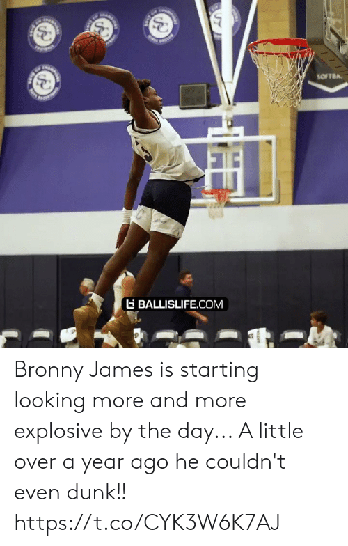 explosive: SOFTBA  age  BALLISLIFE.COM Bronny James is starting looking more and more explosive by the day... A little over a year ago he couldn't even dunk!! https://t.co/CYK3W6K7AJ