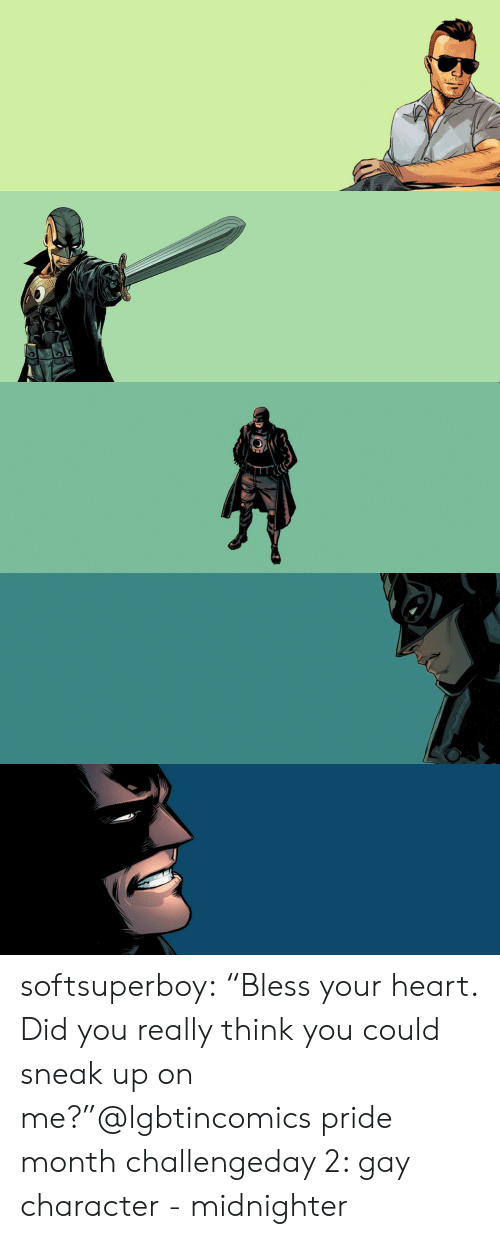 "Target, Tumblr, and Blog: softsuperboy:  ""Bless your heart. Did you really think you could sneak up on me?""@lgbtincomics pride month challengeday 2: gay character - midnighter"