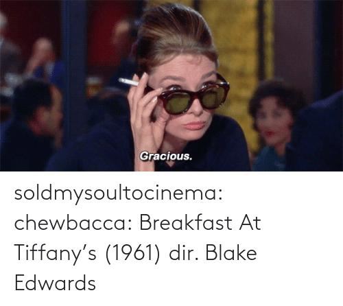 Breakfast: soldmysoultocinema:  chewbacca: Breakfast At Tiffany's (1961) dir. Blake Edwards