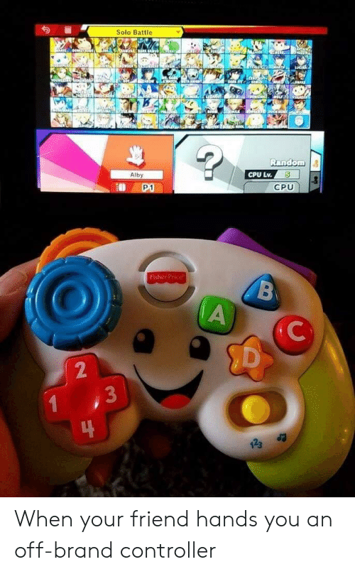 cpu: Solo Battle  Alby  CPU Lv.5  P1  CPU  Fisher Price  2  3  123 a When your friend hands you an off-brand controller