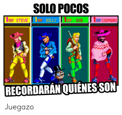 Memes, 🤖, and Bob: SOLO POCOS  1UP CORMANO  1UP STEVE1op BILLY  OP BOB  RECORDARAN QUIENESSON Juegazo