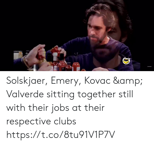 Memes, Jobs, and 🤖: Solskjaer, Emery, Kovac & Valverde sitting together still with their jobs at their respective clubs   https://t.co/8tu91V1P7V