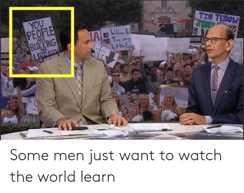men: Some men just want to watch the world learn