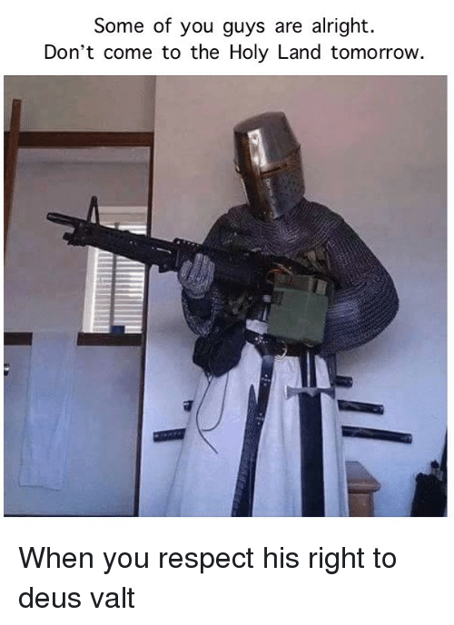 Some Of You Guys Are Alright: Some of you guys are alright.  Don't come to the Holy Land tomorrow