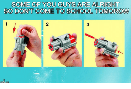 Some Of You Guys Are Alright: SOME OF YOU GUYS ARE ALRIGHT  SO DON'T COME TO SCHOOL TOMOROW  2  3  18
