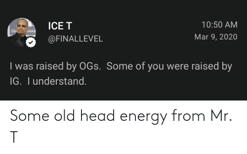 Energy: Some old head energy from Mr. T