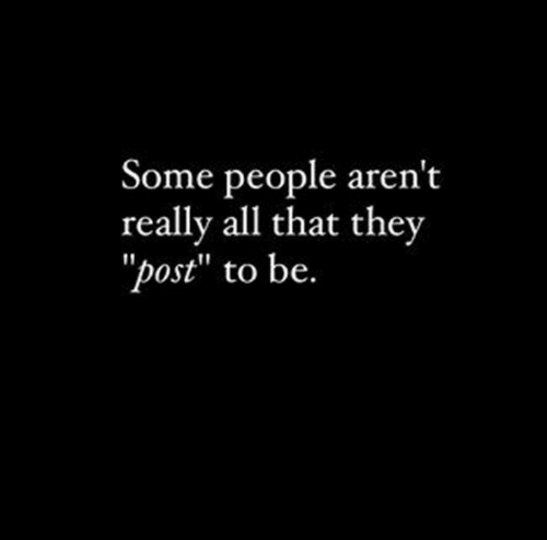 """All That, All, and They: Some people aren't  really all that they  """"post"""" to be."""
