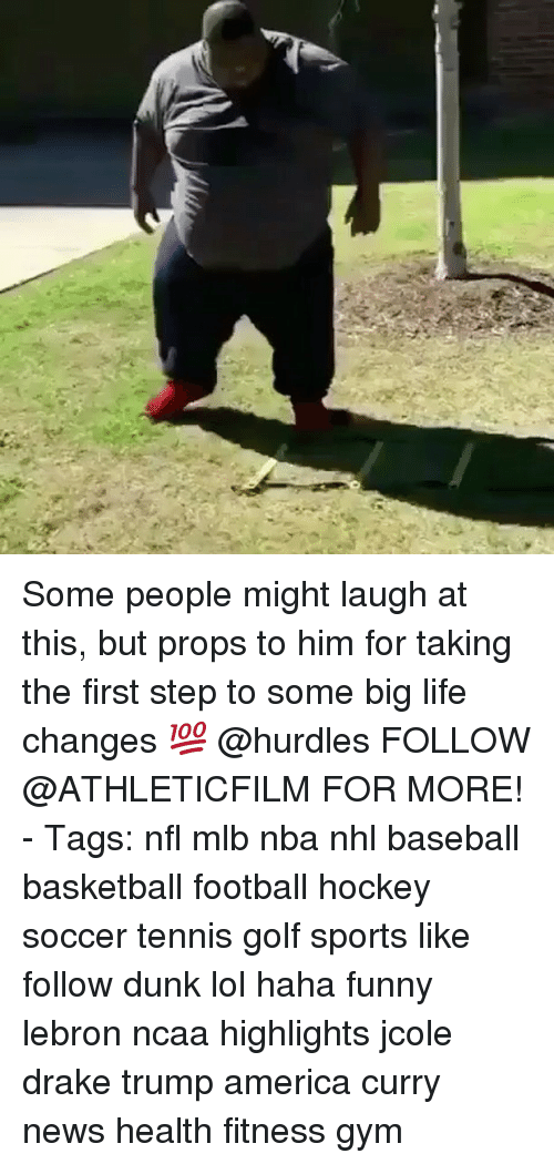 Dunk, Hockey, and Memes: Some people might laugh at this, but props to him for taking the first step to some big life changes 💯 @hurdles FOLLOW @ATHLETICFILM FOR MORE! - Tags: nfl mlb nba nhl baseball basketball football hockey soccer tennis golf sports like follow dunk lol haha funny lebron ncaa highlights jcole drake trump america curry news health fitness gym