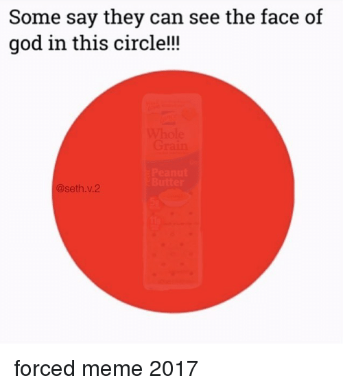 Sething: Some say they can see the face of  god in this circle!!!  @seth.v.2 forced meme 2017
