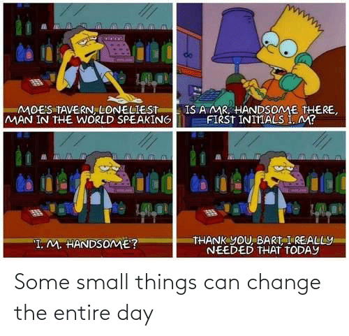 things: Some small things can change the entire day