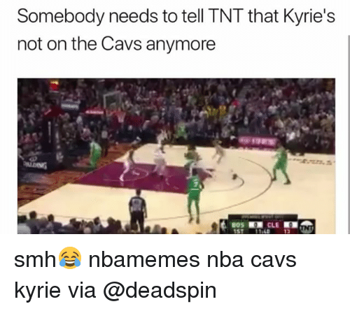 Basketball, Cavs, and Nba: Somebody needs to tell TNT that Kyries  not on the Cavs anymore  13 smh😂 nbamemes nba cavs kyrie via @deadspin